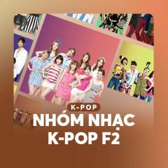 Những Nhóm Nhạc K-Pop Thế Hệ F2 - Various Artists