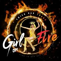 Girl On Fire (Cover) (Single) - Thiều Bảo Trang