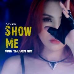 Show Me (EP) - Vĩnh Thuyên Kim