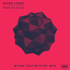 Without You My Love (Single) - Seven Lions