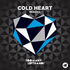 Cold Heart (Remixes) - TooManyLeftHands