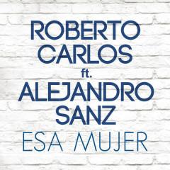 Esa Mujer (Single) - Roberto Carlos