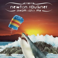 Dream Catch Me - Newton Faulkner