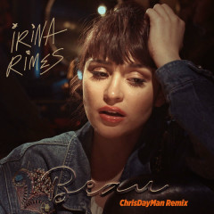 Beau (ChrisDayMan Remix) - Irina Rimes