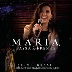 Maria, Passa À Frente (Ao Vivo) - Aline Brasil