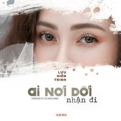 Ai Nói Dối Nhận Đi (Single) - Lưu Hiền Trinh