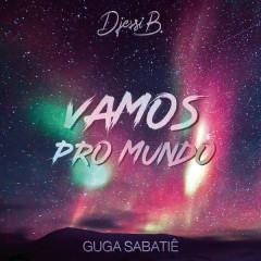 Vamos Pro Mundo (Single) - DjessiB