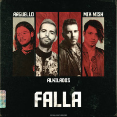 Falla (Single) - Argüello, Mik Mish, Alkilados