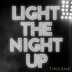 Light The Night Up - Tinashe