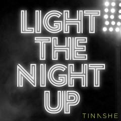 Light The Night Up - Tinashe