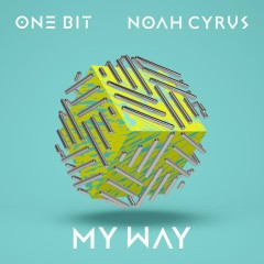 My Way - One Bit,Noah Cyrus