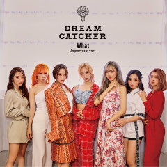 What (Japanese Ver.) (Single) - Dreamcatcher