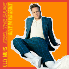 Feel the Same (Billy Da Kid Remix) - Olly Murs