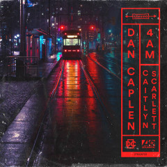 4Am (Single) - Dan Caplen, Caitlyn Scarlett