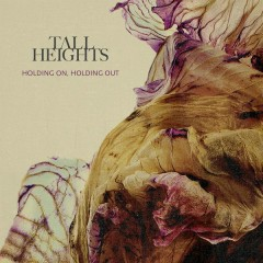 Holding On, Holding Out - Tall Heights