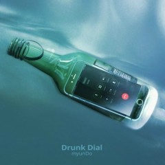 Drunk Dial (Single) - myunDo
