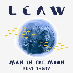 Man in the Moon - LCAW,Dagny
