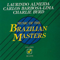 Music Of The Brazilian Masters - Laurindo Almeida,Carlos Barbosa-Lima,Charlie Byrd