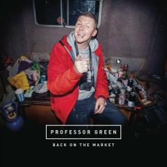 Back on the Market - Professor Green