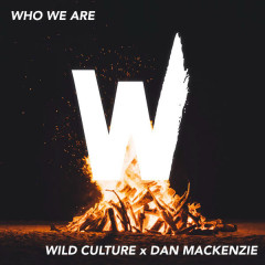 Who We Are (Single) - Wild Culture