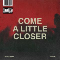 Come A Little Closer (Single)