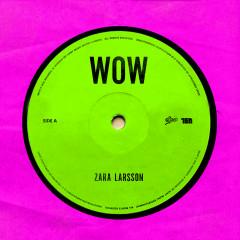 WOW - Zara Larsson