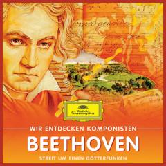Wir entdecken Komponisten: Ludwig van Beethoven – Streit um einen Götterfunken - Various Artists