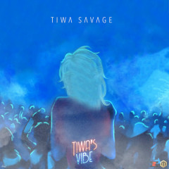 Tiwa's Vibe (Single) - Tiwa Savage