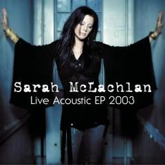 Live Acoustic EP 2003 - Sarah McLachlan