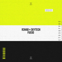 Fuego (Single) - R3hab, Skytech