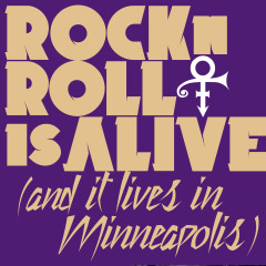 Rock 'N' Roll Is Alive! (And It Lives In Minneapolis) - Prince