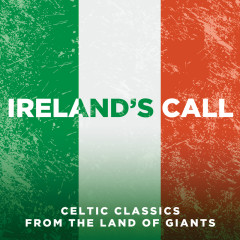 Ireland's Call: Songs From The Land Of Giants - Various Artists