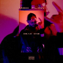 Dead One (Single) - Moh Flow