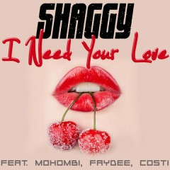 I Need Your Love - Shaggy,Mohombi,Faydee,Costi