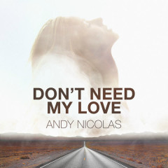 Don't Need My Love (Single)