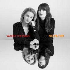 No Filter (Alternative Mixes) - Ward Thomas