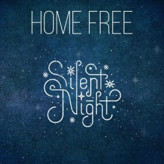 Silent Night - Home Free