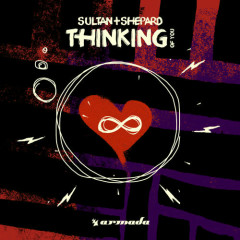 Thinking Of You (Single) - Sultan, Shepard