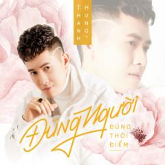 Đúng Người Đúng Thời Điểm (Single) - Thanh Hưng