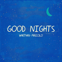 Good Nights (Single) - Whethan
