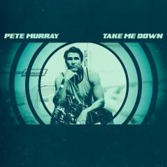 Take Me Down - Pete Murray
