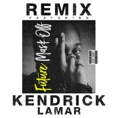 Mask Off (Remix) - Future,Kendrick Lamar