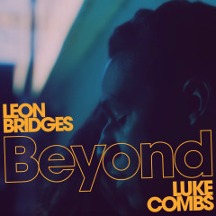 Beyond (Live) - Leon Bridges,Luke Combs