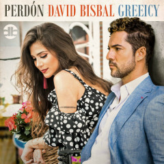 Perdón (Single) - David Bisbal, Greeicy