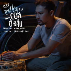 Mặt Trời Con Ở Đâu (Mặt Trời Con Ở Đâu OST) (Single) - Huỳnh Đông