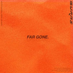 Far Gone - BURNS,Johnny Yukon,GoldLink