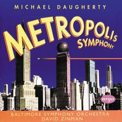 Daugherty: Metropolis Symphony; Bizarro - Baltimore Symphony Orchestra,David Zinman