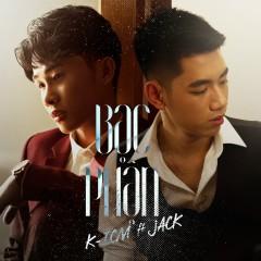 Bạc Phận (Single) - Jack, K-ICM