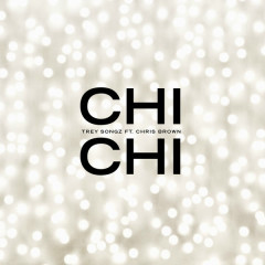 Chi Chi (Single) - Trey Songz