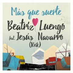 Más Que Suerte - Beatriz Luengo,Jesús Navarro